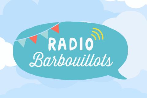 Radio Barbouillots, la radio des enfants et des parents